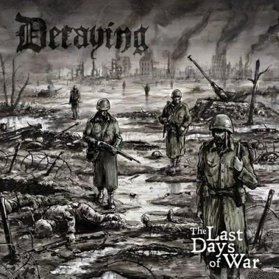 decaying – the last days of war