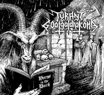 tyrant goatgaldakrona – horns in the dark [re-release]