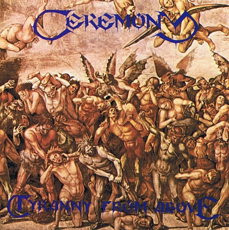 ceremony –  tyranny from above [re-release]