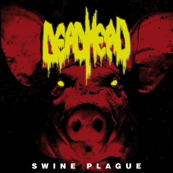 dead head – swine plague