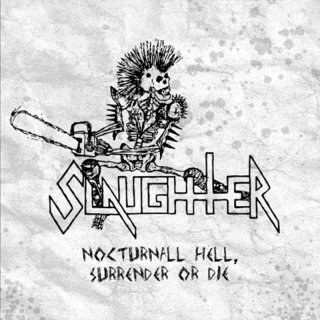 slaughter – nocturnal hell, surrender or die