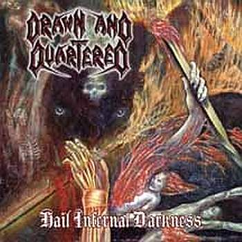 drawn and quartered – hail infernal darkness [re-release]