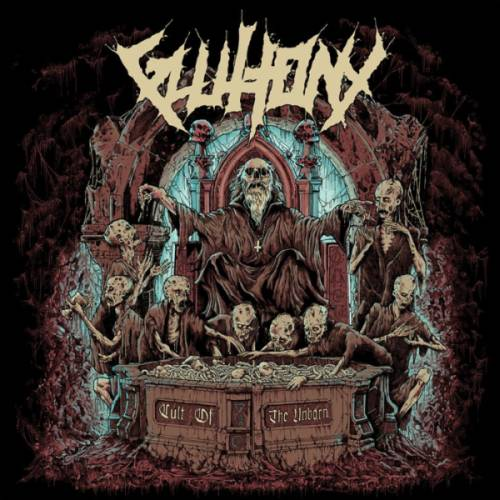 gluttony – cult of the unborn