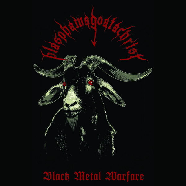 blasphamagoatachrist – black metal warfare [demo]