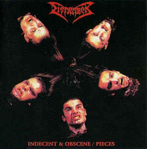 dismember – indecent and obscene / pieces [re-release]