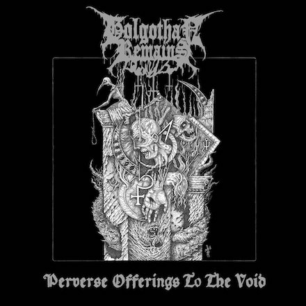 golgothan remains – perverse offerings to the void