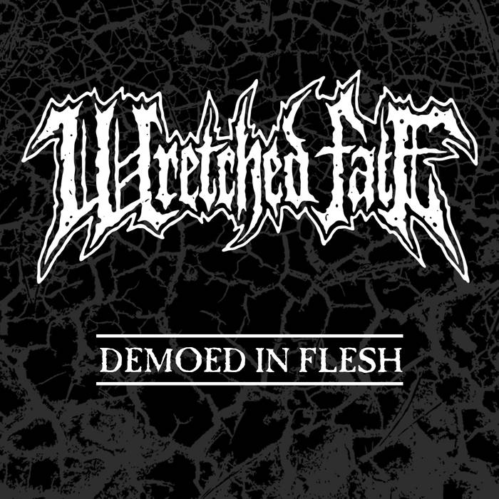 wretched fate – demoed in flesh [demo]