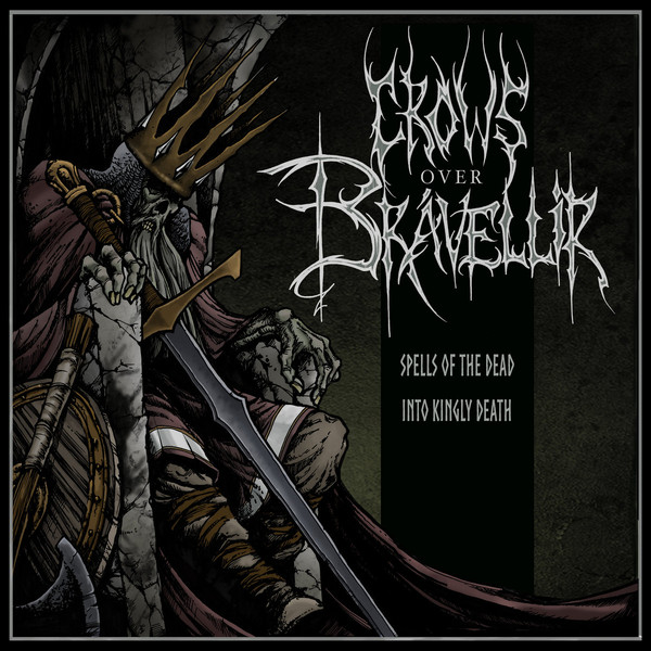 crows over brávellir – spells of the dead / into kingly death [ep]