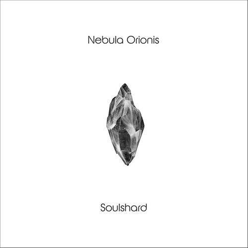 nebula orionis – soulshard [ep]