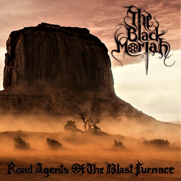 the black moriah – road agents of the blast furnace