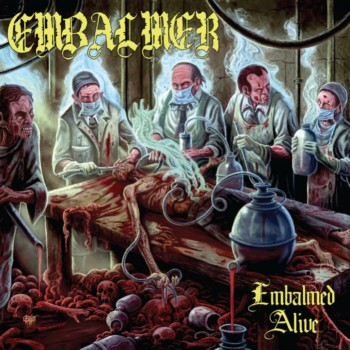 embalmer – embalmed alive