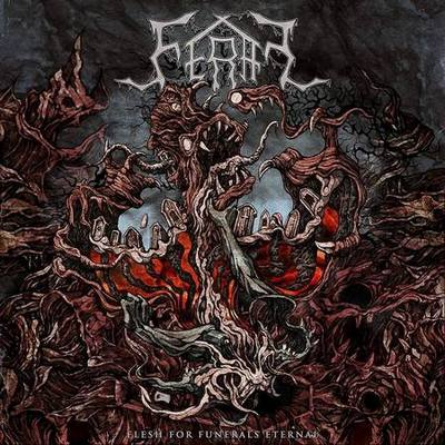 feral – flesh for funerals eternal