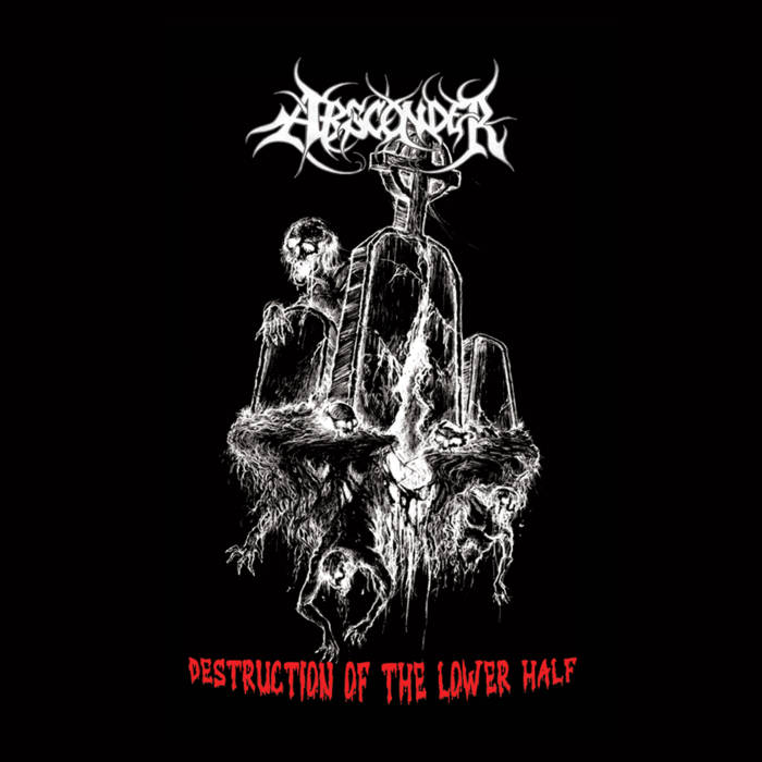 absconder – destruction of the lower half [ep]