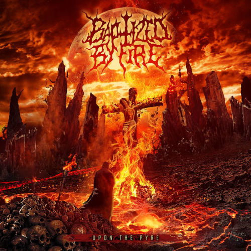 baptized by fire – upon the pyre