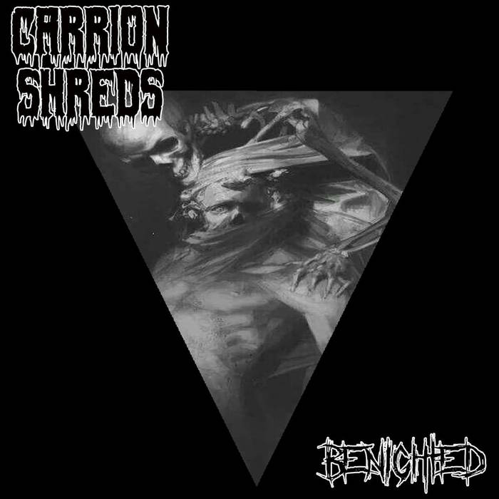 carrion shreds – benighted [ep]