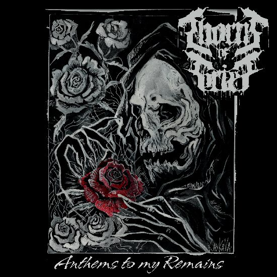 thorns of grief – anthems to my remains