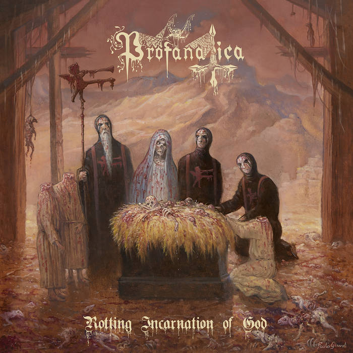 profanatica – rotting incarnation of god