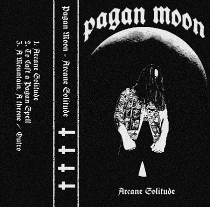 pagan moon – arcane solitude [demo]