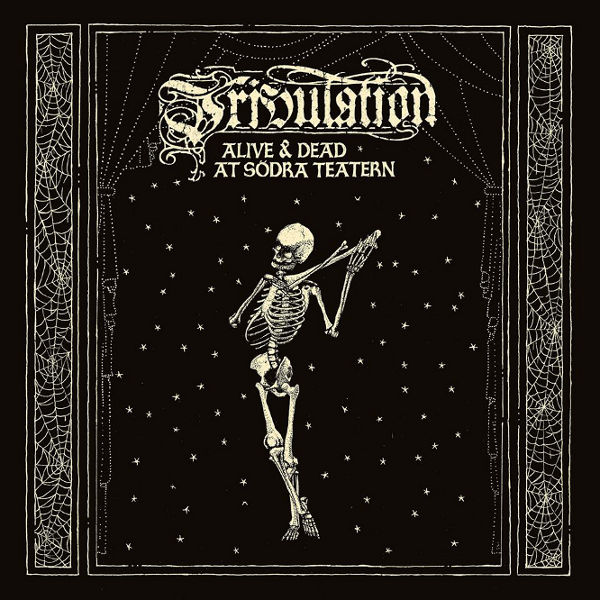 tribulation – alive & dead at södra teatern