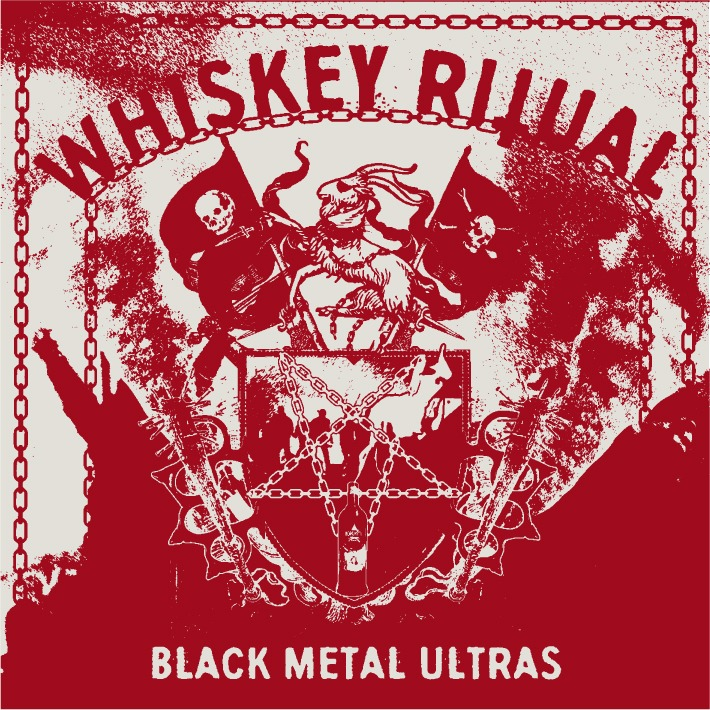 whiskey ritual – black metal ultras