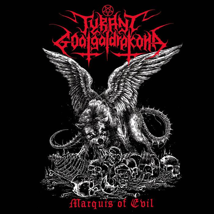 tyrant goatgaldrakona – marquis of evil [ep]