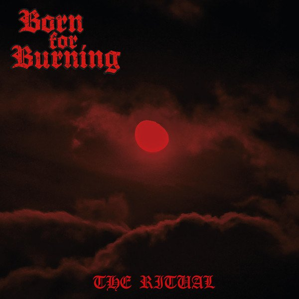 born for burning – the ritual