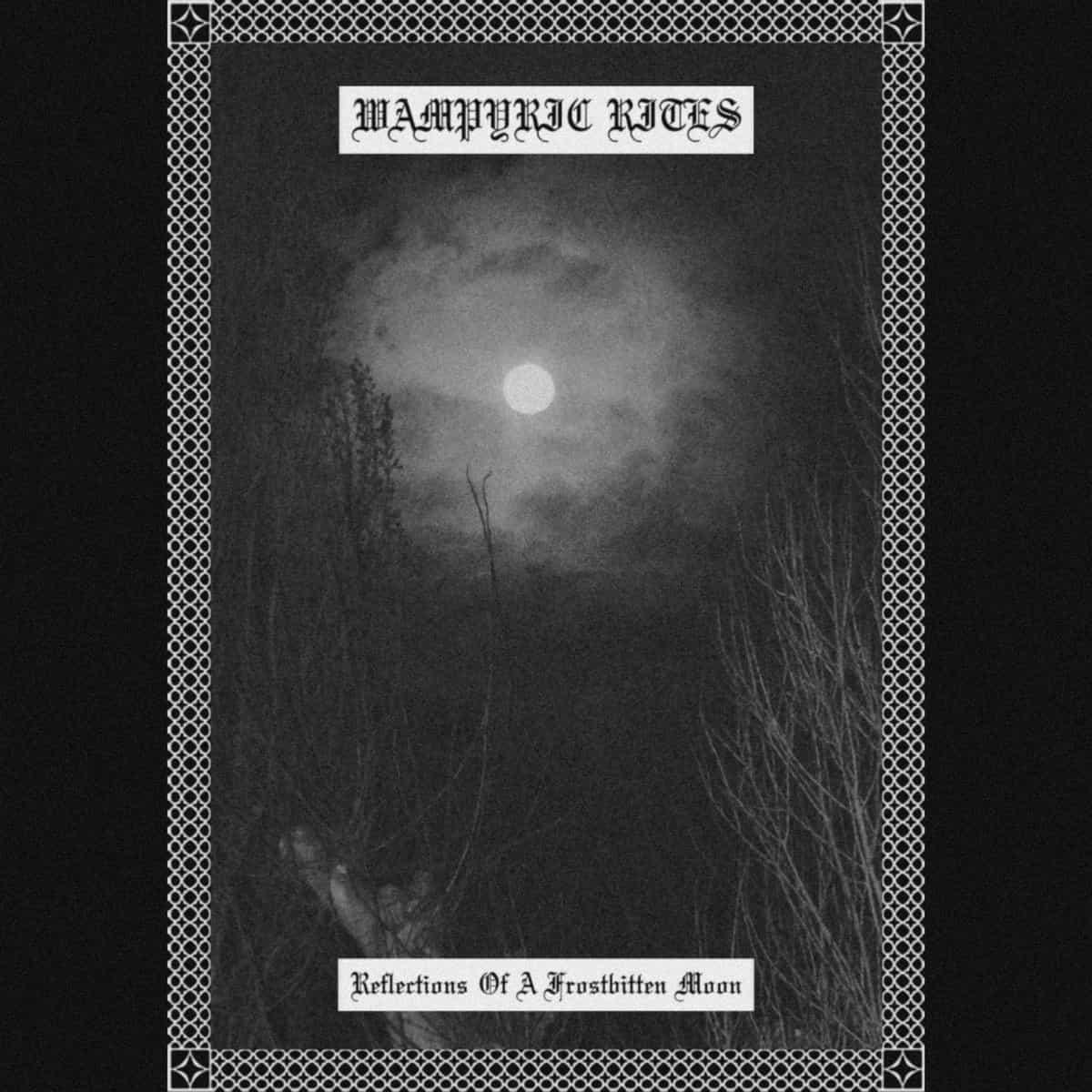 wampyric rites – reflections of a frostbitten moon [ep]