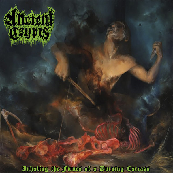 ancient crypts – inhaling the fumes of a burning carcass [ep]