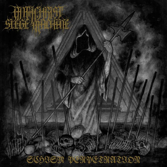 antichrist siege machine – schism perpetration