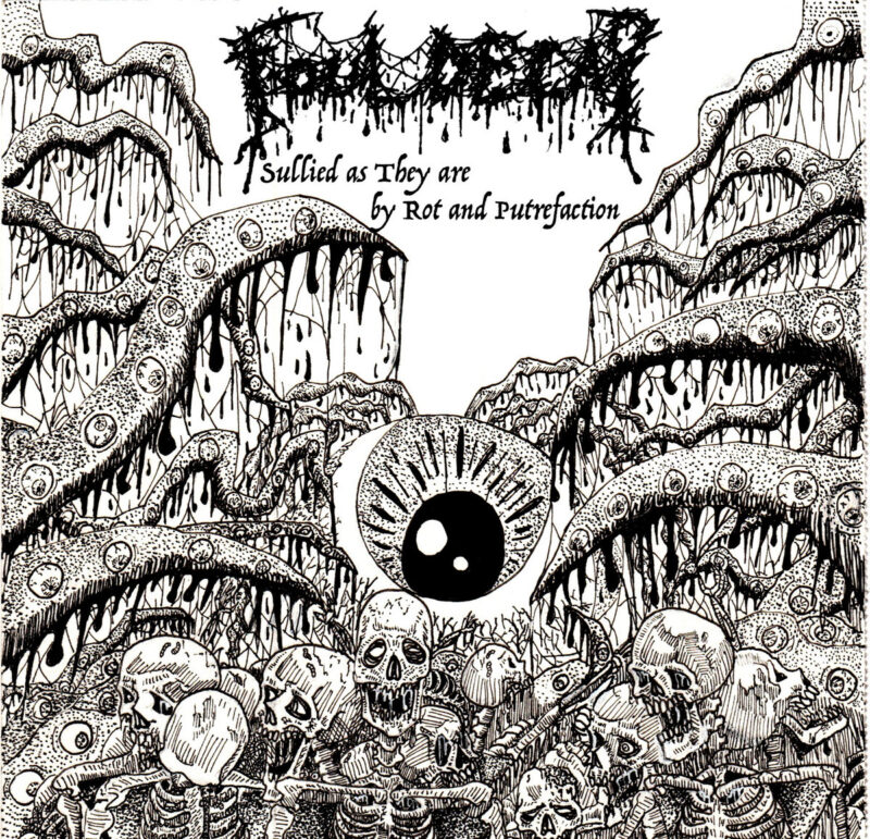foul decay – sullied as they are by rot and putrefaction [demo]
