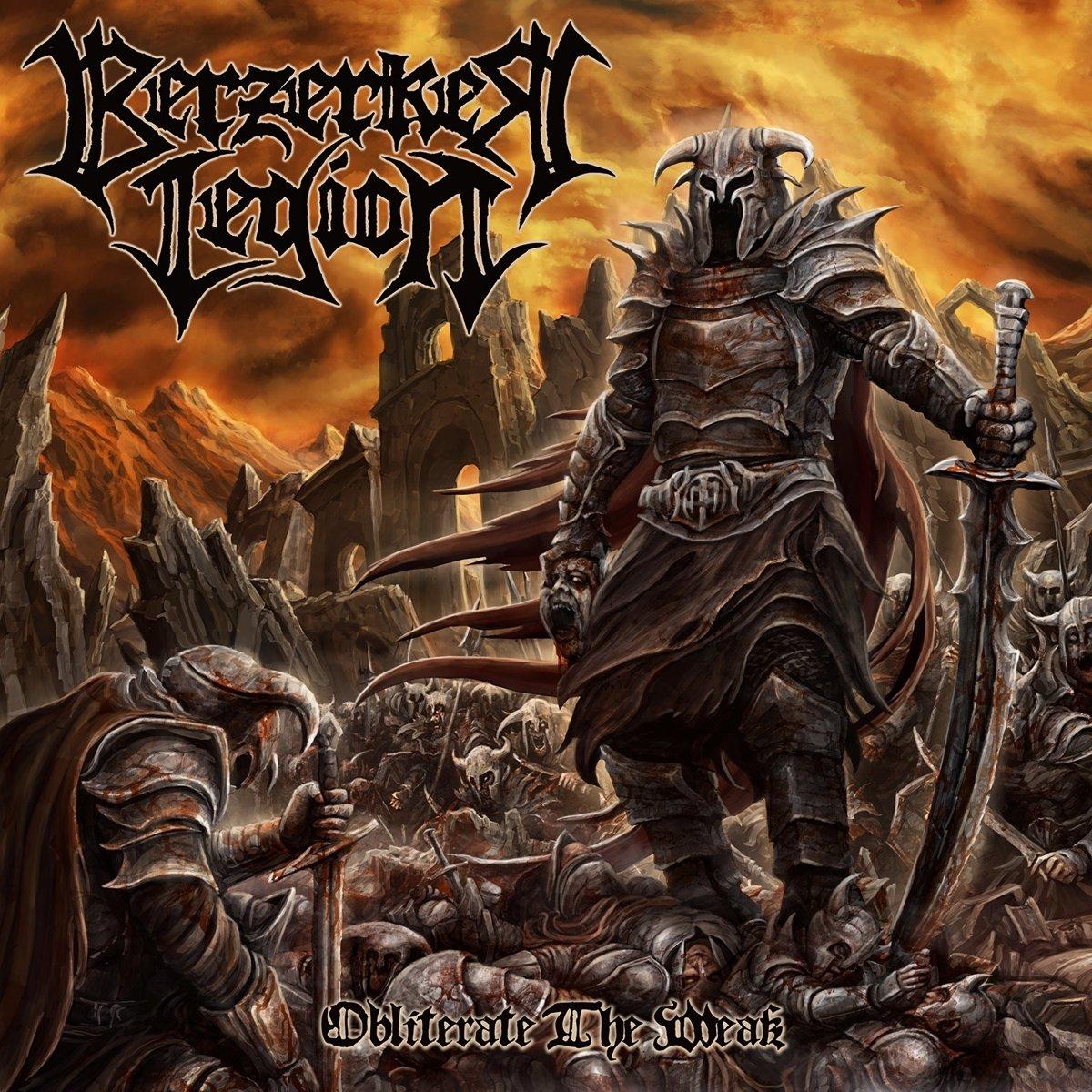 berzerker legion – obliterate the weak
