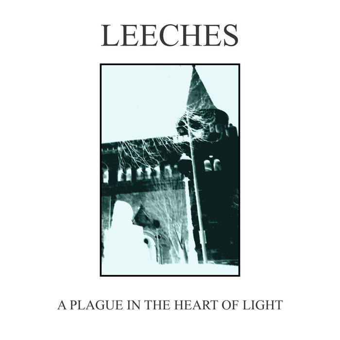 leeches – a plague in the heart of light [demo]