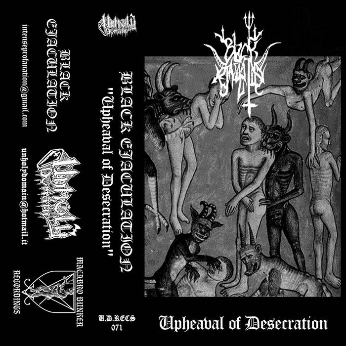 black ejaculation – upheaval of desecration [demo]