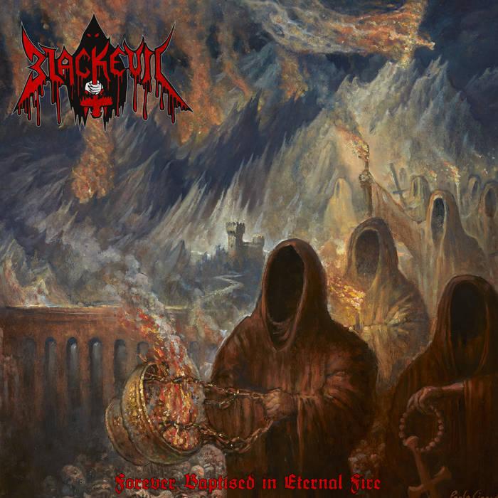 blackevil – forever baptised in eternal fire