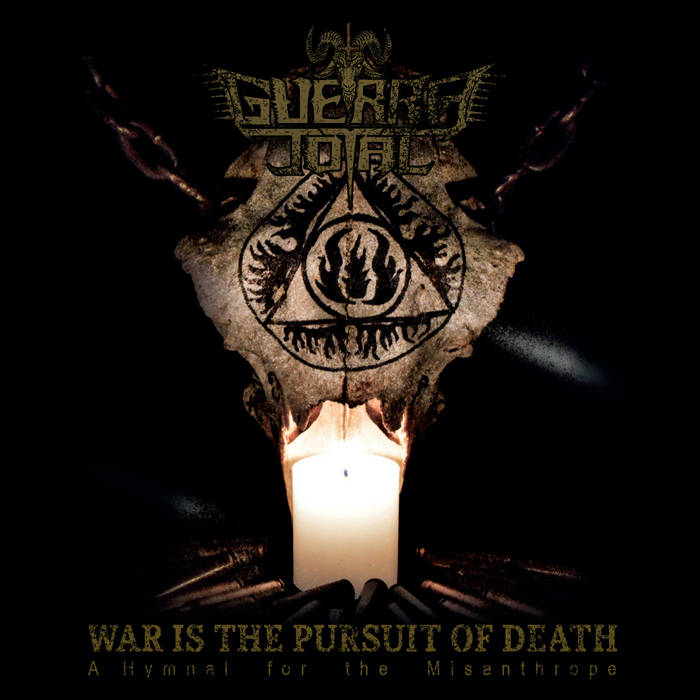 guerra total – war is the pursuit of death: a hymnal for the misanthrope