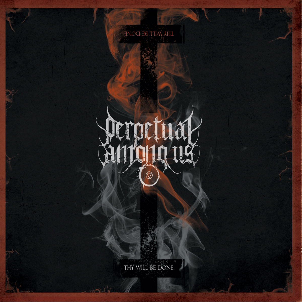 perpetual among us – thy will be done [ep]