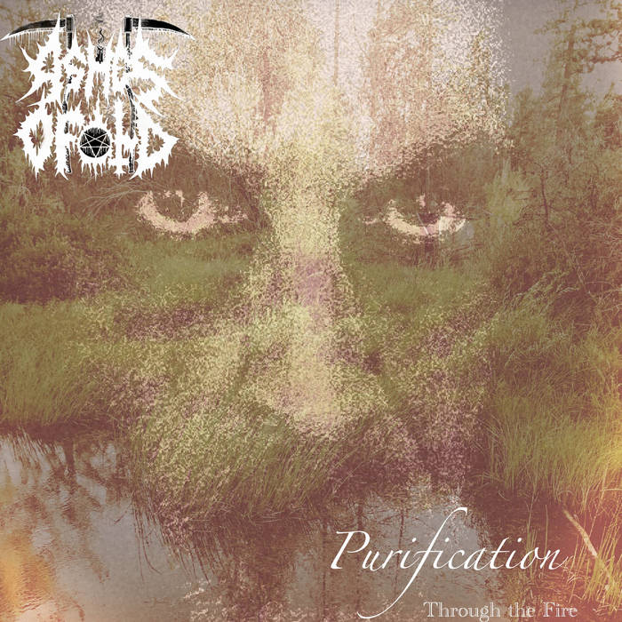 ashes of old – purification (through the fire)