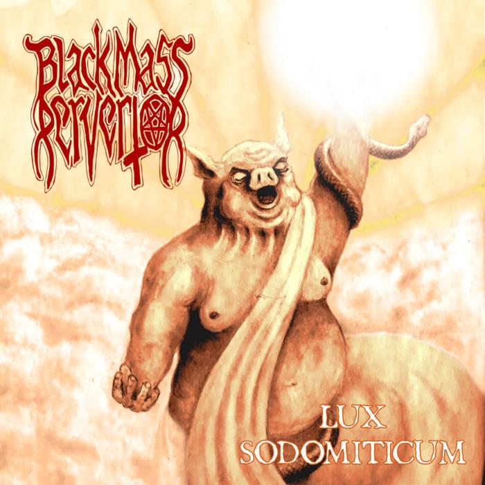 black mass pervertor – lux sodomiticum [ep]