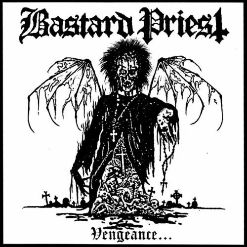 bastard priest – vengeance… of the damned [ep]