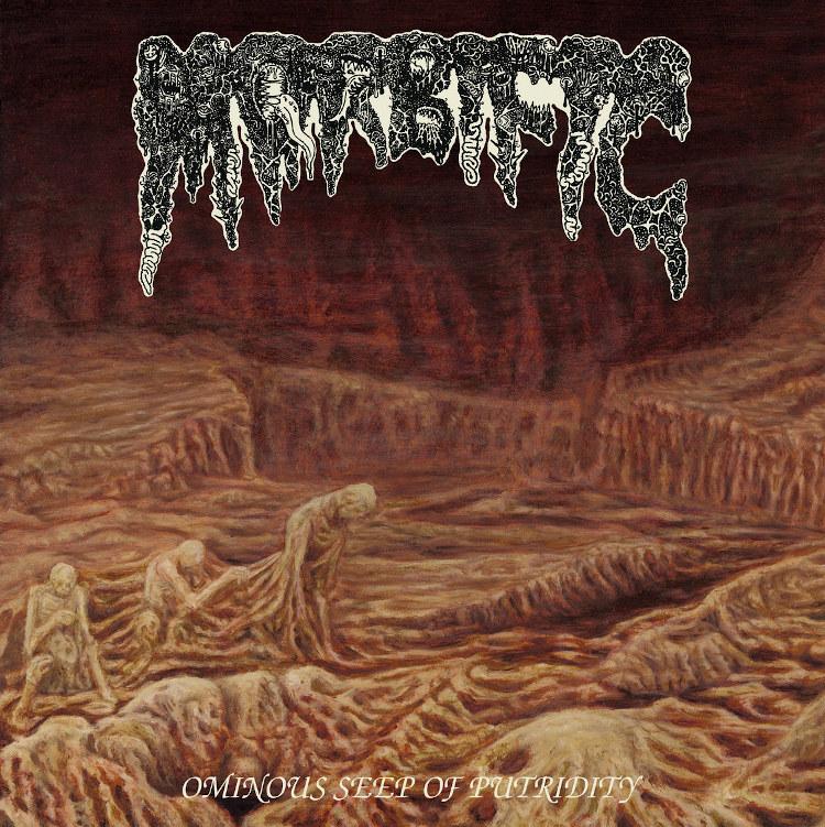 morbific – ominous seep of putridity