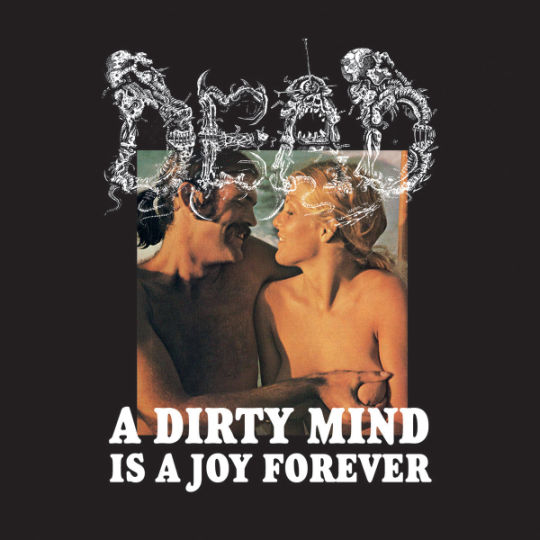 dead – a dirty mind is a joy forever