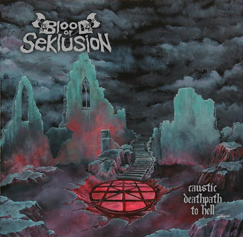 blood of seklusion – caustic deathpath to hell