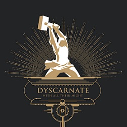 dyscarnate – with all their might