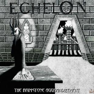 echelon – the brimstone aggrandizement