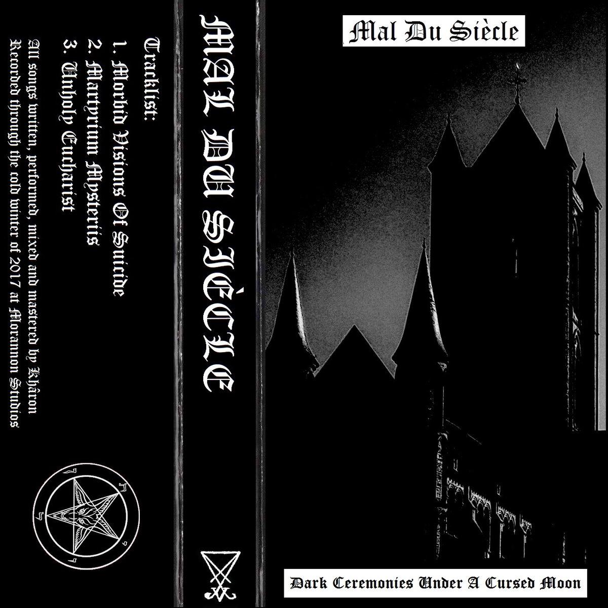 mal du siècle – dark ceremonies under a cursed moon [demo]