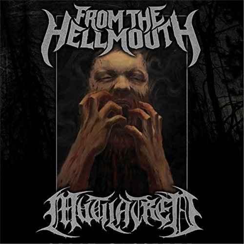from the hellmouth / mutilatred – from the hellmouth / mutilatred [split]