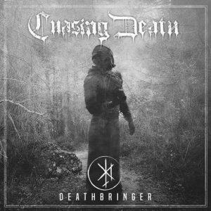 chasing death – deathbringer [ep]