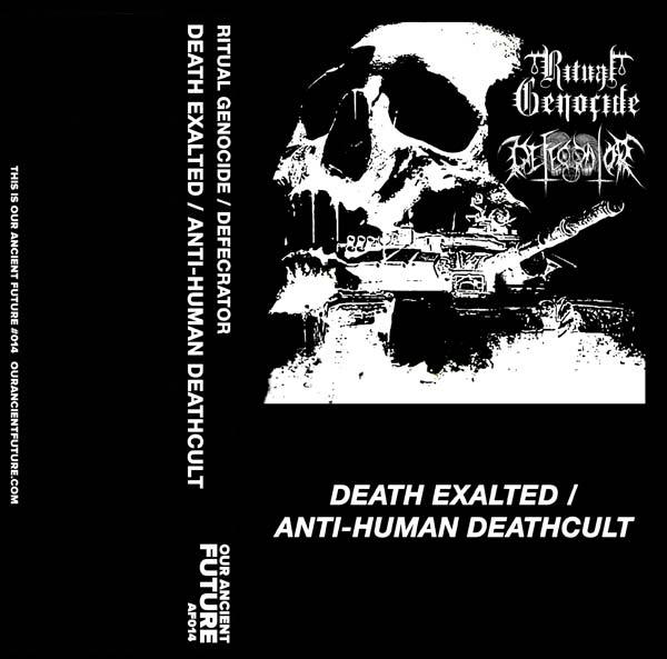 defecrator / ritual genocide – anti-human deathcult / death exalted [split]