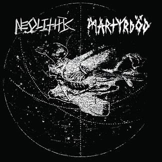 neolithic / martyrdöd – neolithic / martyrdöd [split]