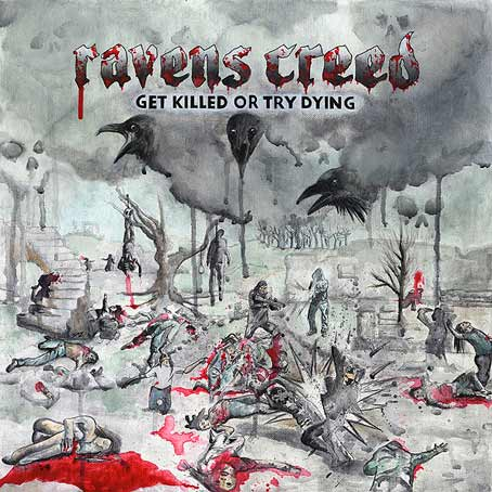 ravens creed – get killed or try dying